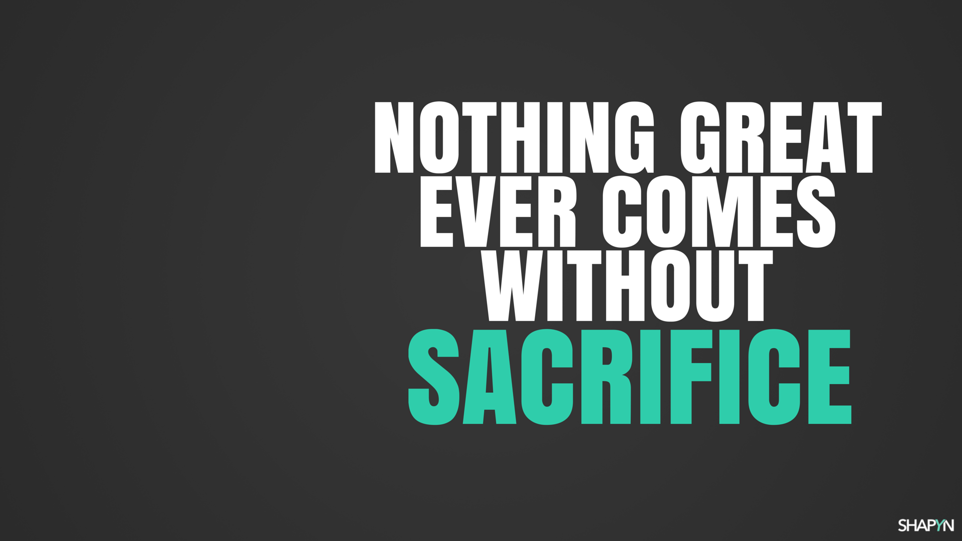 nothing great ever comes without sacrifice hintergrundbild